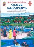 A história da fundação da Vila de São Vicente