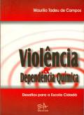 Violência & Dependência Química
