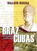 Braz Cubas, homenagem a uma vida