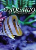 O aquário de recifes de corais