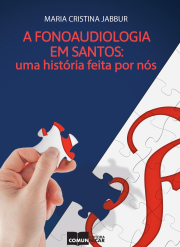A Fonoaudiologia em Santos: uma história feita por nós
