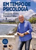 Em tempo de psicologia